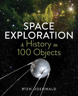Space Exploration: A History in 100 Objects by Sten Odenwald