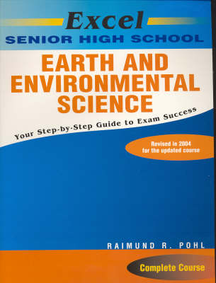 Excel Senior High School Earth and Environment Study Guide by Raimund R. Pohl