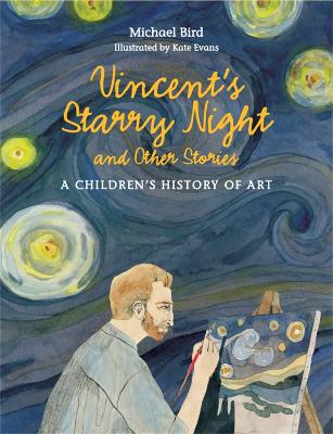 Vincent's Starry Night and Other Stories: A Children's History of book