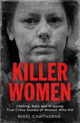 Killer Women by Nigel Cawthorne