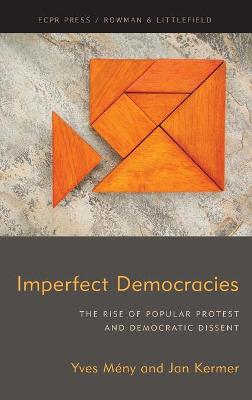 Imperfect Democracies: The Rise of Popular Protest and Democratic Dissent book