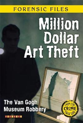 Forensic Files: Million Dollar Art Theft by Amanda Howard