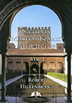 Studies in Medieval Islamic Art  v. 1 by Robert Hillenbrand