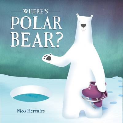 Where's Polar Bear by Nico Hercules