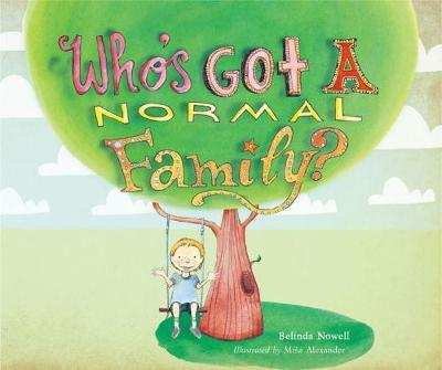 Who's Got a Normal Family? by Belinda Nowell