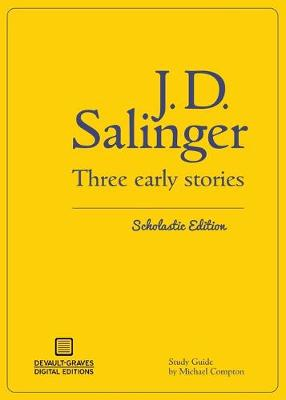 Three Early Stories (Scholastic Edition) by J D Salinger
