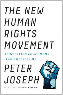 New Human Rights Movement by Peter Joseph