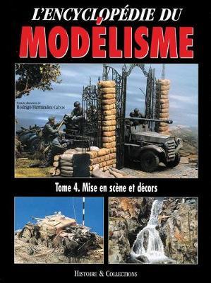 Encyclopedie Du Modelisme Volume 4 (French Edition): Scenes Et Decors. by Rodrigo Hernandez Cabos