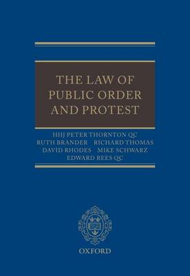 The Law of Public Order and Protest by HHJ Peter Thornton QC