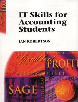 IT Skills For Accounting Students by Ian Robertson