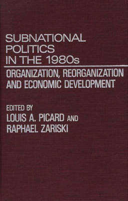 Subnational Politics in the 1980s by Louis A. Picard