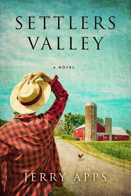 Settlers Valley by Jerry Apps