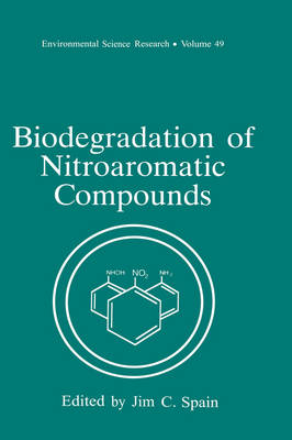 Biodegradation of Nitroaromatic Compounds by Jim C. Spain