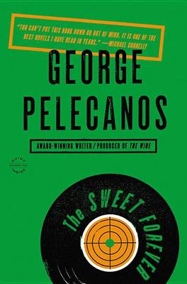Sweet Forever by George P Pelecanos