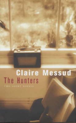 Hunters by Claire Messud