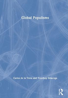 Global Populisms by Carlos de la Torre