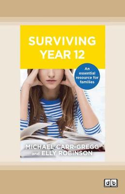 Surviving Year Twelve by Michael Carr-Gregg and Elly Robinson