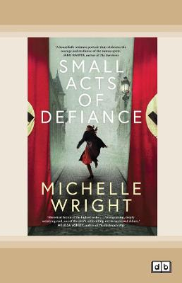 Small Acts of Defiance by Michelle Wright