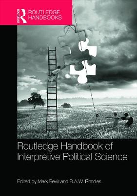 Routledge Handbook of Interpretive Political Science by Mark Bevir