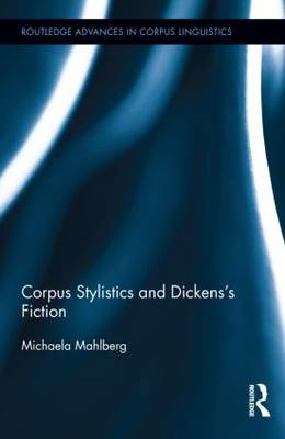 Corpus Stylistics and Dickens's Fiction book