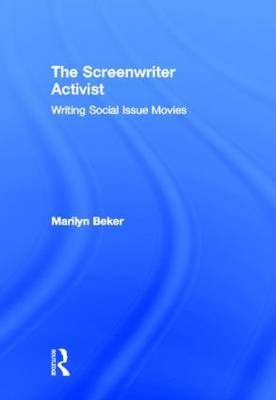 The Screenwriter Activist by Marilyn Beker