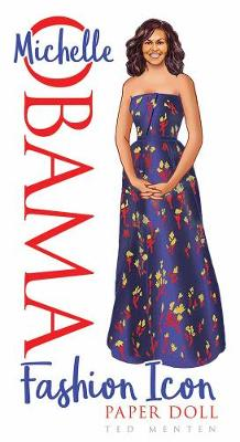 Michelle Obama Fashion Icon Paper Doll by Ted Menten