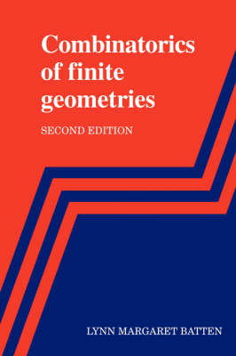 Combinatorics of Finite Geometries by Lynn Margaret Batten