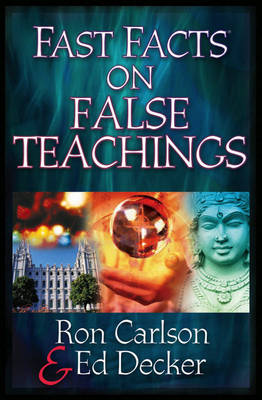Fast Facts on False Teachings by Ron Carlson