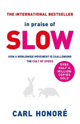 In Praise of Slow by Carl Honore