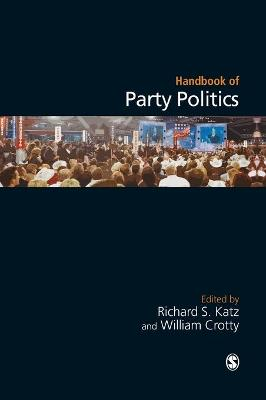 Handbook of Party Politics by Richard S. Katz