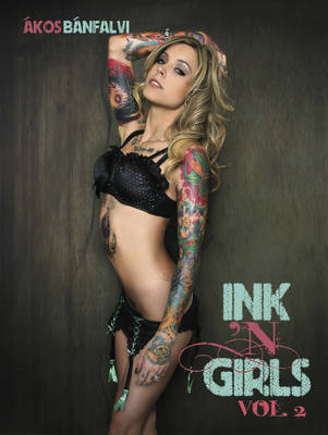 Ink 'N Girls 2 by Akos Banfalvi
