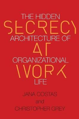 Secrecy at Work by Christopher Grey
