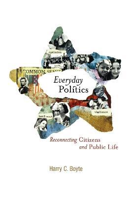 Everyday Politics by Harry C. Boyte