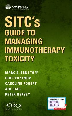 SITC's Guide to Managing Immunotherapy Toxicity by Marc S. Ernstoff