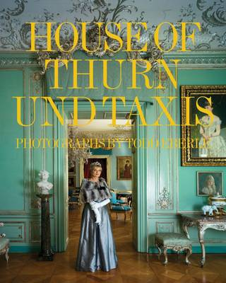 House of Thurn und Taxis by Andre Leon Talley