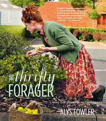 Thrifty Forager: Living off your local landscape book