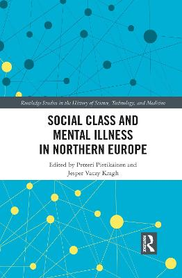Social Class and Mental Illness in Northern Europe by Petteri Pietikainen