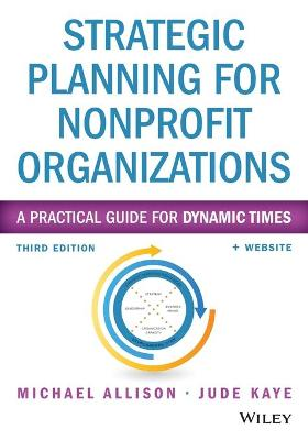 Strategic Planning for Nonprofit Organizations, Third Edition + Website by Michael Allison