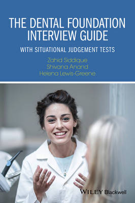 The Dental Foundation Interview Guide - with      Situational Judgement Tests by Zahid Siddique