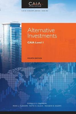 Alternative Investments: CAIA Level I by Donald R. Chambers