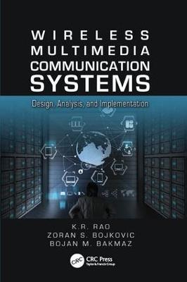 Wireless Multimedia Communication Systems by K.R. Rao