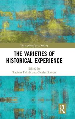 The Varieties of Historical Experience by Stephan Palmie