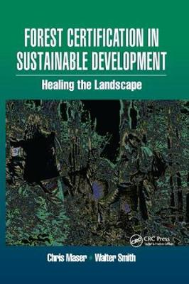Forest Certification in Sustainable Development by Walter Smith