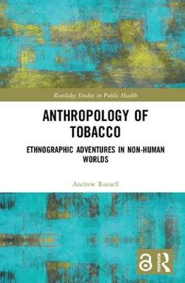 Anthropology of Tobacco: Ethnographic Adventures in Non-Human Worlds book