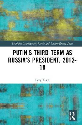 Putin's Third Term as Russia's President, 2012-18 book