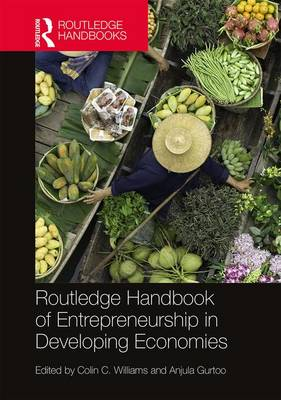 Routledge Handbook of Entrepreneurship in Developing Economies by Colin C. Williams