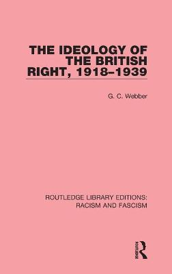 Ideology of the British Right, 1918-1939 book