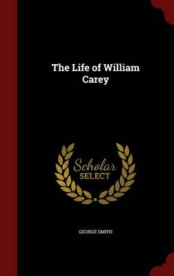 Life of William Carey by George Smith
