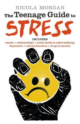 Teenage Guide to Stress by Nicola Morgan