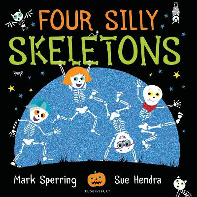 Four Silly Skeletons by Sue Hendra